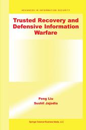 Trusted Recovery and Defensive Information Warfare