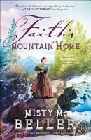 Faith s Mountain Home  Hearts of Montana Book  3  PDF