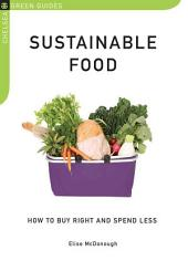 Sustainable Food: How to Buy Right and Spend Less