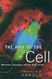 The Way of the Cell: Molecules, Organisms, and the Order of Life