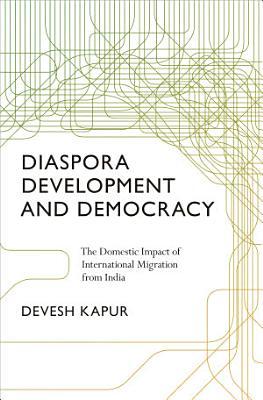 Diaspora  Development  and Democracy PDF