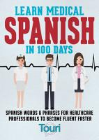 Learn Medical Spanish in 100 Days PDF