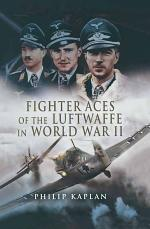 Fighter Aces of the Luftwaffe in World War II