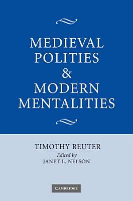 Medieval Polities and Modern Mentalities PDF