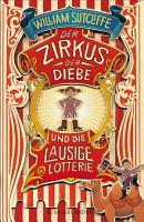 Der Zirkus der Diebe und die lausige Lotterie PDF