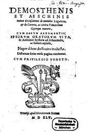 Mutuae accusationes de ementita Legatione, et de Corona ac contra Timarchum: Quinque numero, cum earum argumentis ...