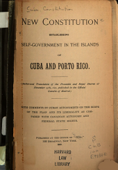 New Constitution Establishing Self-government in the Islands of Cuba and Porto Rico: (Authorized Translation of the Preamble and Royal Decree of November 25th, 1897, Pub. in the Official Gazette of Madrid)