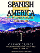 Spanish America, Its Romance, Reality and Future, Volume 1 (Illustrations)