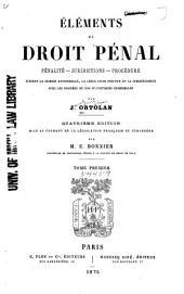Eléments de droit pénal: pénalité--juridictions--procédure, suivant la science rationnelle, la législation positive et la jurisprudence avec les données de nos statistiques criminelles, Volume1