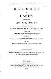 Reports of Cases, Determined at Nisi Prius, in the Courts of King's Bench and Common Pleas, and on the Oxford and Western Circuits: From the Sittings After Michaelmas Term, 4 Geo. IV. 1823. to the Sittings After Trinity Term, 7 Geo. IV. 1826. Inclusive