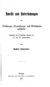 Umrisse und Untersuchungen zur Verfassungs-, Verwaltungs- und Wirtschaftsgeschichte besonders des preussischen Staates im 17. und 18. Jahrhundert