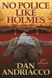 No Police Like Holmes - Second Edition: Introducing Sebastian McCabe
