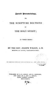 Sacred pneumatology, or, The Scripture doctrine of the Holy Spirit
