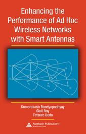 Enhancing the Performance of Ad Hoc Wireless Networks with Smart Antennas