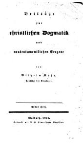 Beiträge zur christlichen Dogmatik und neutestamentlichen Exegese: Band 1