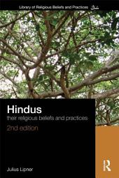 Hindus: Their Religious Beliefs and Practices, Edition 2
