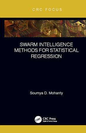 Swarm Intelligence Methods for Statistical Regression PDF