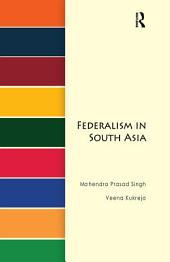 Federalism in South Asia