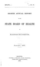 Annual Report of the State Board of Health of Massachusetts: Volume 8