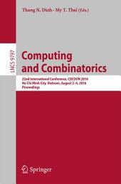 Computing and Combinatorics: 22nd International Conference, COCOON 2016, Ho Chi Minh City, Vietnam, August 2-4, 2016, Proceedings
