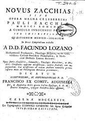 Novus Zacchias sive Opera magna celeberrimi Pauli Zacchiae ... sub inscriptione quaestionum medico-legalium