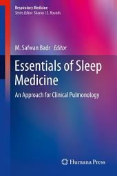 Essentials of Sleep Medicine: An Approach for Clinical Pulmonology