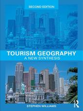 Tourism Geography: A New Synthesis, Edition 2