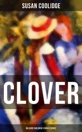 CLOVER (Beloved Children's Books Series): The Wonderful Adventures of Katy Carr's Sister in Colorado
