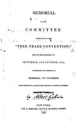 Memorial of the Committee Appointed to Prepare and Present a Memorial to Congress  Remonstrating Against the Existing Tariff of Duties