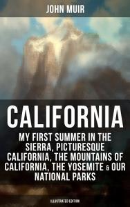 CALIFORNIA by John Muir  Illustrated Edition  PDF