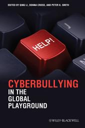 Cyberbullying in the Global Playground: Research from International Perspectives