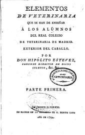 Elementos de veterinaria que se han de enseñar á los alumnos del Real Colegio de Veterinaria de Madrid: exterior del caballo, Volumen 1