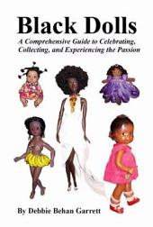 Black Dolls: A Comprehensive Guide to Celebrating, Collecting, and Experiencing the Passion
