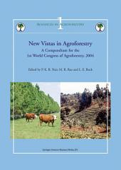 New Vistas in Agroforestry: A Compendium for 1st World Congress of Agroforestry, 2004