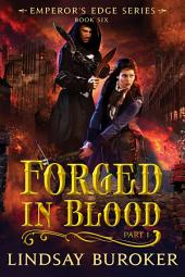 Forged in Blood I: The Emperor's Edge Series, Book 6