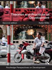 Theories and Practices of Development: Edition 2