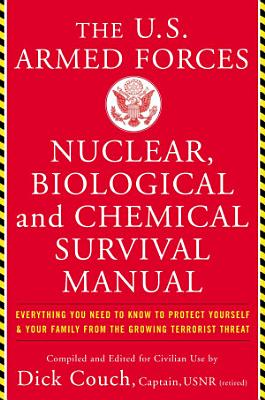 U S  Armed Forces Nuclear  Biological And Chemical Survival Manual