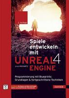 Spiele entwickeln mit Unreal Engine 4 PDF