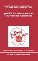 geoENV IV     Geostatistics for Environmental Applications PDF