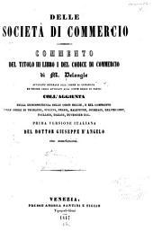 Delle società di commercio: Commento del titolo III, libro I, del Codice di commercio, di M. Delangle ... coll' aggiunta della giurisprudenze delle corti belgie, e del confronto colle opere di Troplong, Vincens ...
