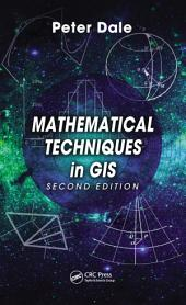 Mathematical Techniques in GIS, Second Edition: Edition 2