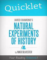 Quicklet on Natural Experiments of History edited by Jared Diamond and James A. Robinson