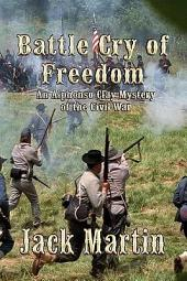 The Battle Cry of Freedom: An Alphonso Clay Mystery of the Civil War