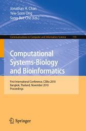 Computational Systems-Biology and Bioinformatics: First International Conference, CSBio 2010, Bangkok, Thailand, November 3-5, 2010, Proceedings
