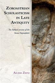 Zoroastrian Scholasticism in Late Antiquity PDF