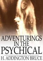 Adventurings in the Psychical PDF