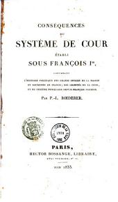 Louis XII et François 1er, ou mémoires pour servir à l'histoire de leur règne