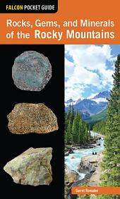 Rocks, Gems, and Minerals of the Rocky Mountains