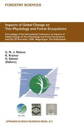 Impacts of Global Change on Tree Physiology and Forest Ecosystems: Proceedings of the International Conference on Impacts of Global Change on Tree Physiology and Forest Ecosystems, held 26–29 November 1996, Wageningen, The Netherlands