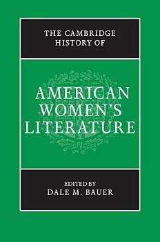 The Cambridge History of American Women s Literature PDF
